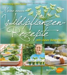 Meine_neuen_Wildpflanzen_Rezepte-Mit_vielen_Deko_Ideen.jpg
